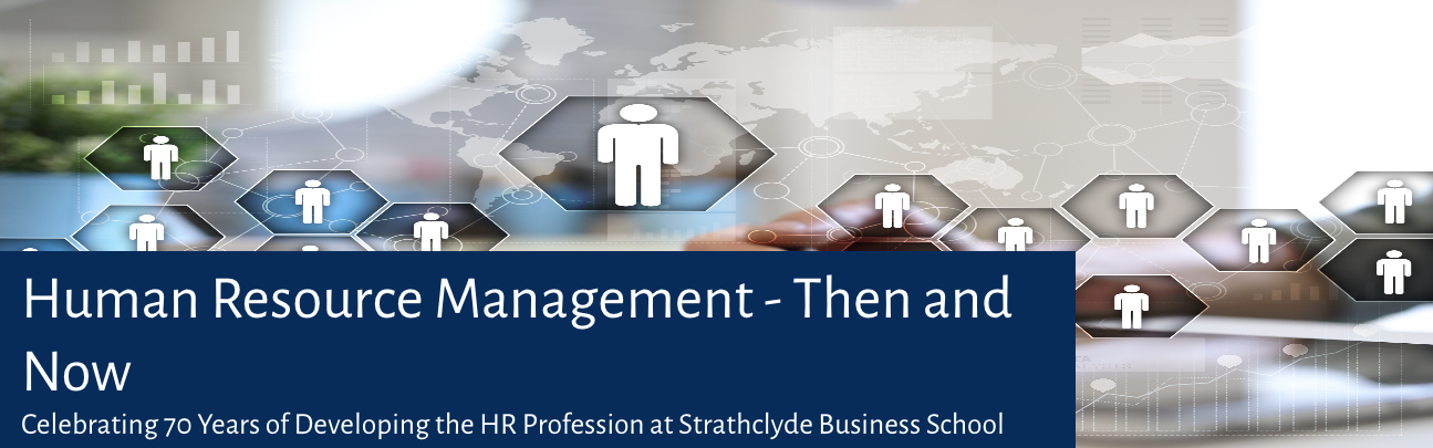 Engage Event: Celebrating 70 Years of Developing the HR Profession at Strathclyde Business School